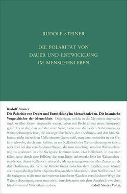 Die Polarität von Dauer und Entwickelung im Menschenleben von Leubin,  Andrea, Rudolf Steiner Nachlassverwaltung, Steiner,  Rudolf