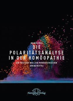 Die Polaritätsanalyse in der Homöopathie von Frei,  Heiner