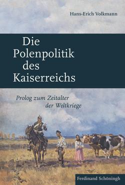 Die Polenpolitik des Kaiserreichs von Volkmann,  Hans-Erich