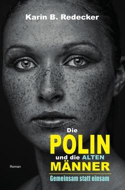 Die Polin und die alten Männer von Redecker,  Karin B.