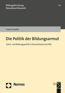 Die Politik der Bildungsarmut von Schaller,  Frank