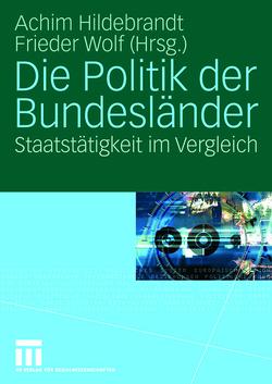 Die Politik der Bundesländer von Hildebrandt,  Achim, Wolf,  Frieder