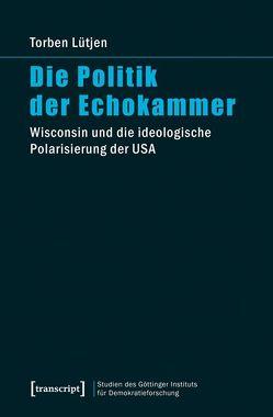 Die Politik der Echokammer von Lütjen,  Torben