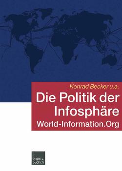 Die Politik der Infosphäre von Becker,  Konrad, Pressl,  Eva