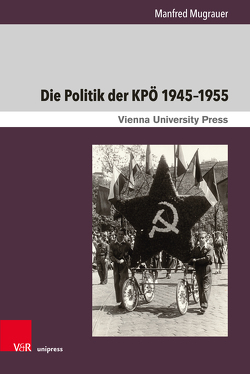 Die Politik der KPÖ 1945–1955 von Mugrauer,  Manfred