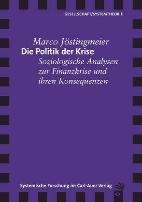 Die Politik der Krise von Jöstingmeier,  Marco