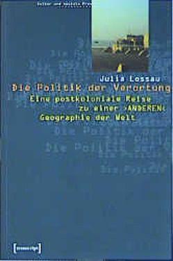 Die Politik der Verortung von Lossau,  Julia
