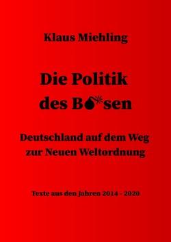 Die Politik des Bösen von Miehling,  Dr. Klaus