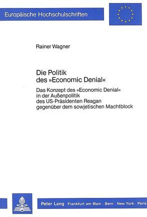 Die Politik des «Economic Denial» von Wagner,  Rainer