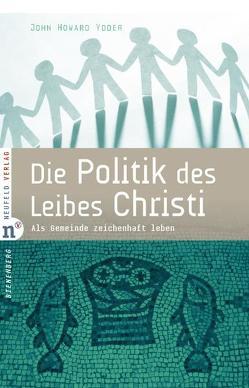 Die Politik des Leibes Christi von Krauss,  Wolfgang, Yoder,  John Howard