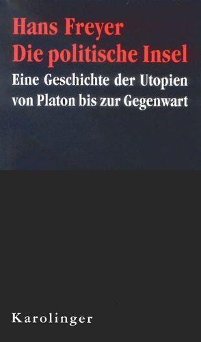 Die politische Insel von Freyer,  Hans, Üner,  Elfriede