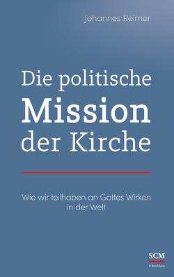 Die politische Mission der Kirche von Reimer,  Johannes