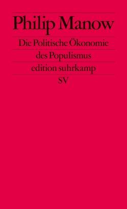 Die Politische Ökonomie des Populismus von Manow,  Philip