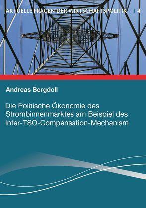 Die Politische Ökonomie des Strombinnenmarktes am Beispiel des Inter-TSO-Compensation-Mechanism von Bergdoll,  Andreas