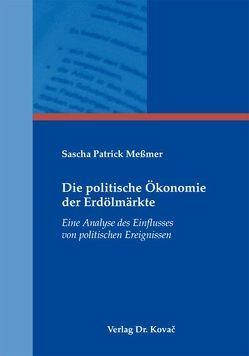 Die politische Ökonomie der Erdölmärkte von Meßmer,  Sascha Patrick