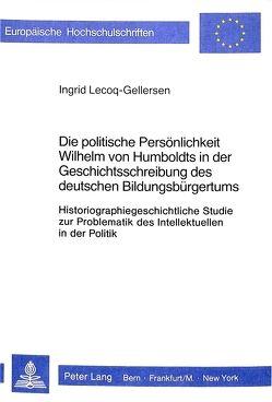 Die politische Persönlichkeit Wilhelm von Humboldts in der Geschichtsschreibung des deutschen Bildungsbürgertums