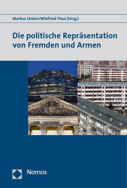 Die politische Repräsentation von Fremden und Armen von Linden,  Markus, Thaa,  Winfried