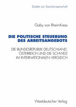 Die politische Steuerung des Arbeitsangebots von Rhein-Kress,  Gaby von