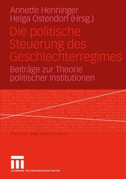 Die politische Steuerung des Geschlechterregimes von Henninger,  Annette, Ostendorf,  Helga