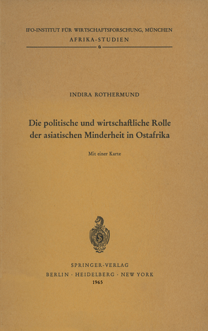 Die politische und wirtschaftliche Rolle der asiatischen Minderheit in Ostafrika von Rothermund,  I.