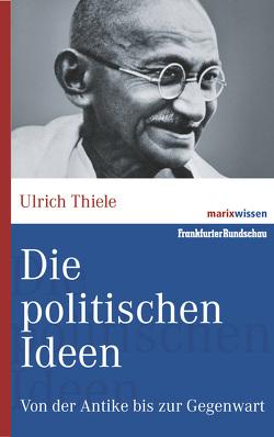 Die politischen Ideen von Thiele,  Ulrich