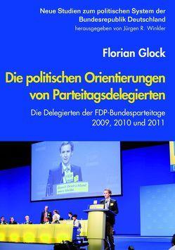Die politischen Orientierungen von Parteitagsdelegierten von Glock,  Florian