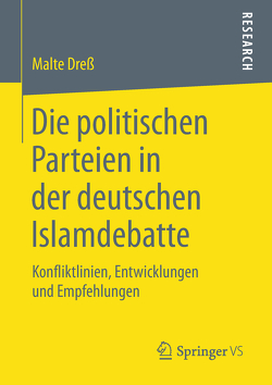 Die politischen Parteien in der deutschen Islamdebatte von Dreß,  Malte