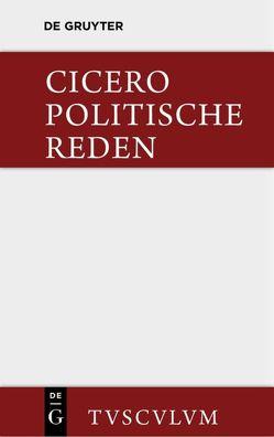 Die politischen Reden / Die politischen Reden. Band 1 von Cicero