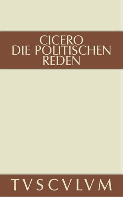 Die politischen Reden / Die politischen Reden. Band 2 von Cicero