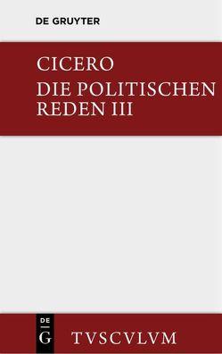 Die politischen Reden / Die politischen Reden. Band 3 von Cicero