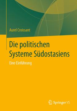 Die politischen Systeme Südostasiens von Croissant,  Aurel