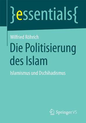 Die Politisierung des Islam von Röhrich,  Wilfried