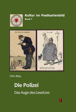 Die Polizei – Das Auge des Gesetzes von May,  Otto