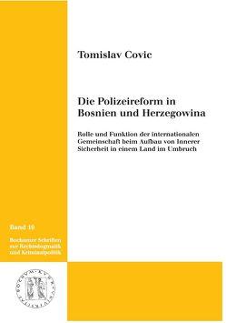 Die Polizeireform in Bosnien-Herzegowina von Covic,  Tomislav