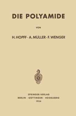 Die Polyamide von Hopff,  Heinrich, Müller,  Alfred, Wenger,  Friedrich
