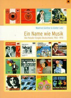 Die Polydor-Singles Deutschland (1953-1970) von Günther,  Manfred, Lotz,  Günter