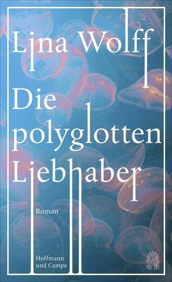 Die polyglotten Liebhaber von Pluschkat,  Stefan, Wolff,  Lina