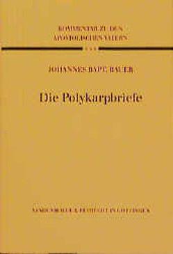 Die Polykarpbriefe von Bauer,  Johannes B