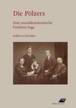 Die Pölzers von Keller,  Fritz