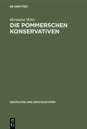 Die pommerschen Konservativen von Witte,  Hermann