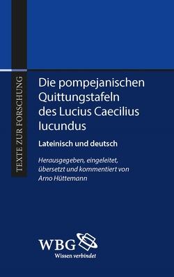 Die Pompejanischen Quittungstafeln des L. Caecilius Iucundus von Hüttemann,  Arno