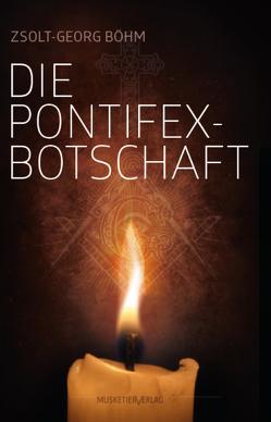 Die Pontifex-Botschaft von Böhm,  Zsolt-Georg