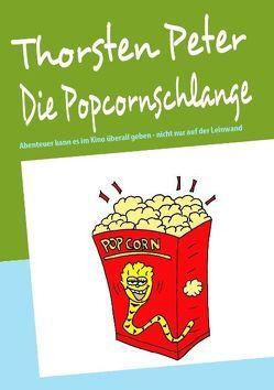 Die Popcornschlange von Peter,  Thorsten