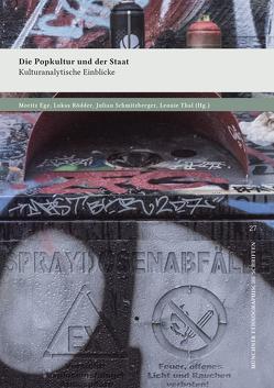 Die Popkultur und der Staat von Ege,  Moritz, Rödder,  Lukas, Schmitzberger,  Julian, Thal,  Leonie
