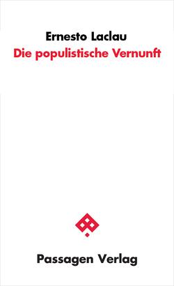 Die populistische Vernunft von Engelmann,  Peter, Kränzel,  Boris, Laclau,  Ernesto