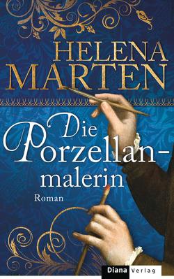 Die Porzellanmalerin von Marten,  Helena