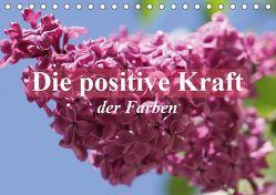 Die positive Kraft der Farben (Tischkalender 2019 DIN A5 quer) von Stanzer,  Elisabeth