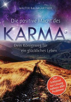 Die positive Macht des Karmas von Baumgartner,  Walter