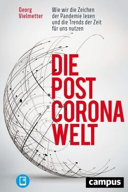 Die Post-Corona-Welt von Vielmetter,  Georg