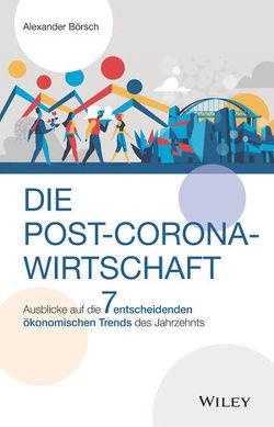 Die Post-Corona-Wirtschaft von Börsch,  Alexander